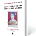 la historia argentina contada por mujeres